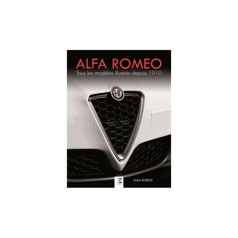 ALFA ROMEO TOUS LES MODELES ILLUSTRES DEPUIS 1910 - Librairie Passion Automobile - Paris, France