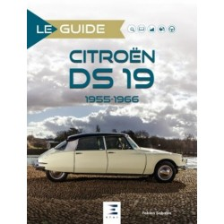 LE GUIDE CITROEN DS 19 VOL 1955-1966