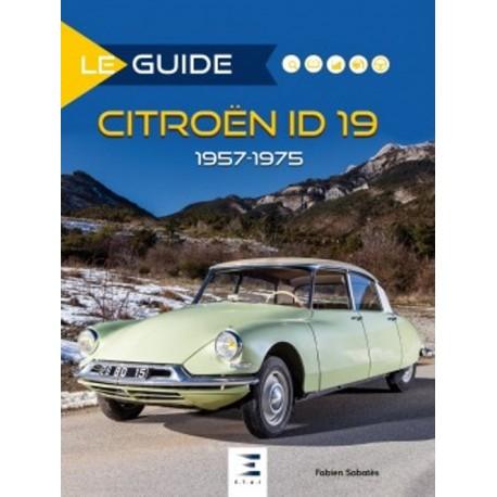 LE GUIDE CITROEN ID 19 1957-1975