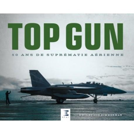 TOP GUN 50 ANS DE SUPREMATIE AERIENNE