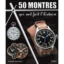 50 MONTRES QUI ONT FAIT L'HISTOIRE - Livre de Constantin Parvulescu