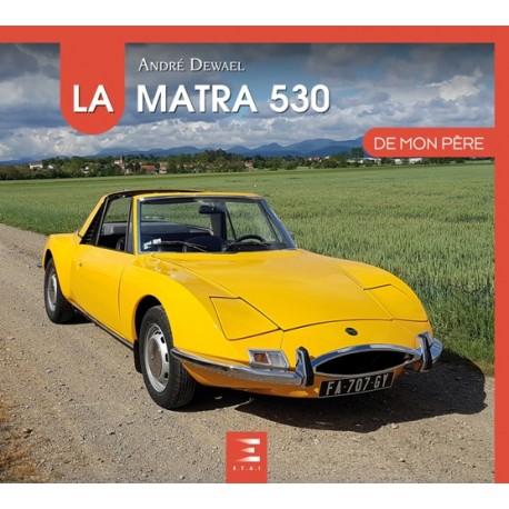 Ouvrages consacrés à l'automobile - Page 18 La-matra-530-de-mon-pere
