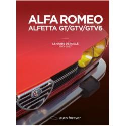 ALFA ROMEO ALFETTA GT/GTV/GTV6 LE GUIDE DETAILLE