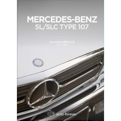 MERCEDES SL/SLC TYPE 107 : LE GUIDE DETAILLE
