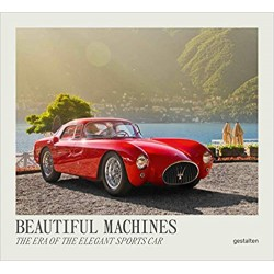 BEAUTIFUL MACHINES THE ERA OF THE ELEGANT SPORTS CAR