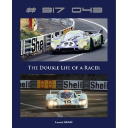 PORSCHE 917 043 THE DOUBLE LIFE OF A RACER