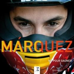 MARC MARQUEZ NE POUR GAGNER