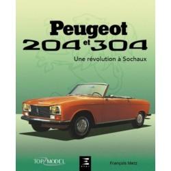 PEUGEOT 204 ET 304 UNE REVOLUTION A SOCHAUX