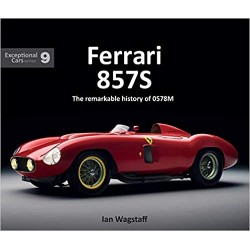 FERRARI 857S THE REMARKABLE HISTORY OF 0578M