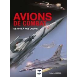 AVIONS DE COMBAT DE 1945 A NOS JOURS