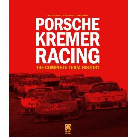PORSCHE KREMER RACING THE COMPLETE TEAM HISTORY