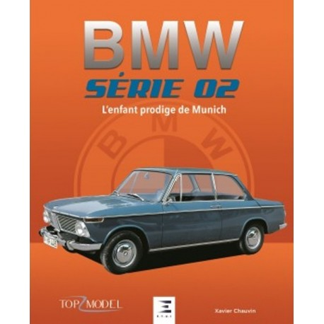 BMW SERIE 02 L'ENFANT PRODIGE DE MUNICH