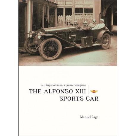 LA HISPANO SUIZA A PIONEER COMPANY - THE ALFONSO XIII SPORTS CARS