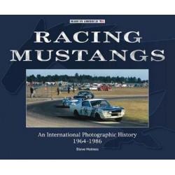 RACING MUSTANGS - AN INTERNATIONAL PHOTOGRAPHIC HISTORY 1964-1986
