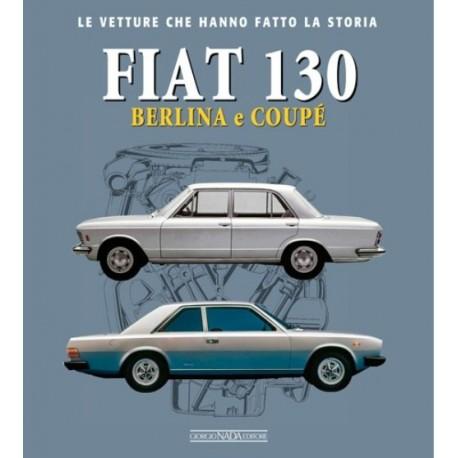 FIAT 130 BERLINA E COUPE' LEVETTURE CHE HANNO FATTO LA STORIA