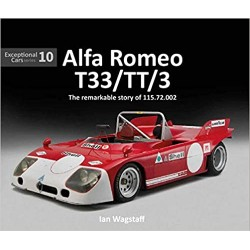 ALFA ROMEO T33/TT/3 : THE REMARKABLE HISTORY OF 115.72.002
