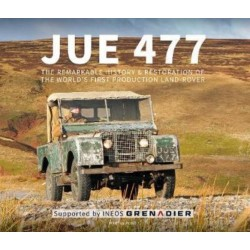 JUE 477 THE REMARLABLE HISTORY & RESTORATION OF THE FIRST LAND ROVER