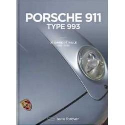 PORSCHE 911 TYPE 993 LE GUIDE DETAILLE 1993-1998