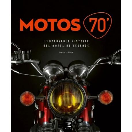 MOTOS 70' - L'INCROYABLE HISTOIRE DES MOTOS DE LEGENDE