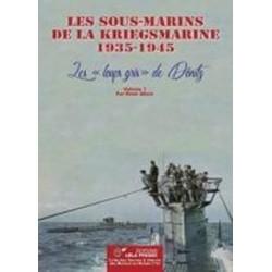 LES SOUS-MARINS DE LA KRIEGSMARINE T1 1935-1945