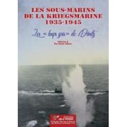 LES SOUS-MARINS DE LA KRIEGSMARINE T2 1935-1945