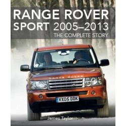 RANGE ROVER SPORT 2005-2013 THE COMPLETE STORY