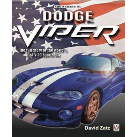 DODGE VIPER THE FULL STORY OF THE WORLD'S FIRST V10 SPORTS CAR