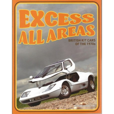 EXCESS ALL AREAS : BRITISH KIT CARS OF THE 1970s