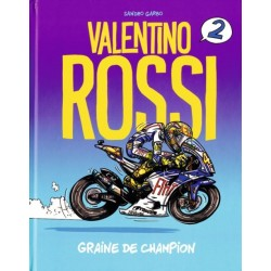 VALENTINO ROSSI GRAINE DE CHAMPION TOME 2