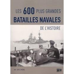 LES 600 PLUS GRANDS BATAILLES NAVALES DE L'HISTOIRE