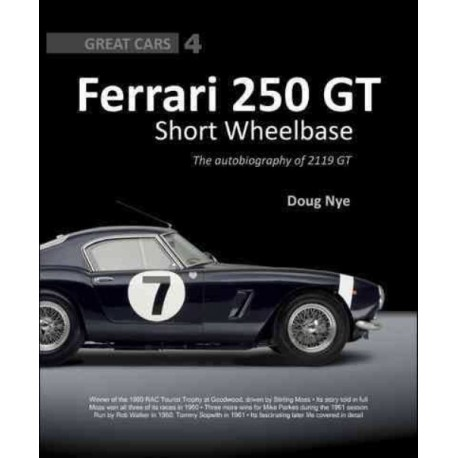 FERRARI 250 GT SWB : THE AUTOBIOGRAPHY OF 2119 GT