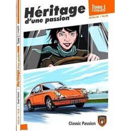 HERITAGE D'UNE PASSION T1 - L'ENQUETE