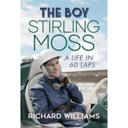 THE BOY : STIRLING MOSS : A LIFE IN 60 LAPS