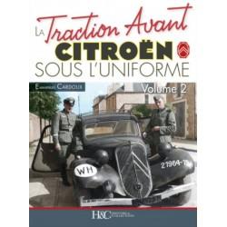 LA TRACTION AVANT CITROEN SOUS L'UNIFORME TOME 2