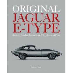 ORIGINAL JAGUAR E-TYPE - RESTORERS' AND ENTHUSIASTS' GUIDE