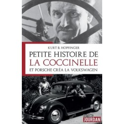 PETITE HISTOIRE DE LA COCCINELLE - ET PORSCHE CREA LA VOLKSWAGEN