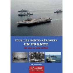 TOUS LES PORTE-AERONEFS EN FRANCE DE 1912 A NOS JOURS