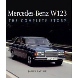 MERCEDES-BENZ W123 THE COMPLETE STORY