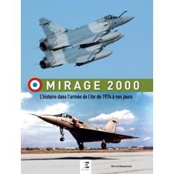 MIRAGE 2000, L'HISTOIRE DE 1974 A NOS JOURS