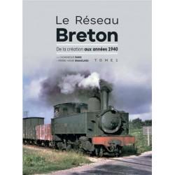 LE RESEAU BRETON-DE LA CREATION AUX ANNEES 1940- TOME 1