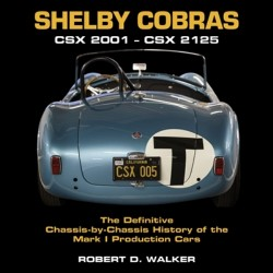 SHELBY COBRA THE DEFINITIVE CHASSIS BY CHASSIS HISTORY OF THE MK1