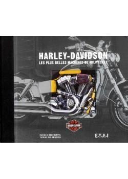 HARLEY DAVIDSON LES PLUS BELLES MACHINES DE MILWAUKEE