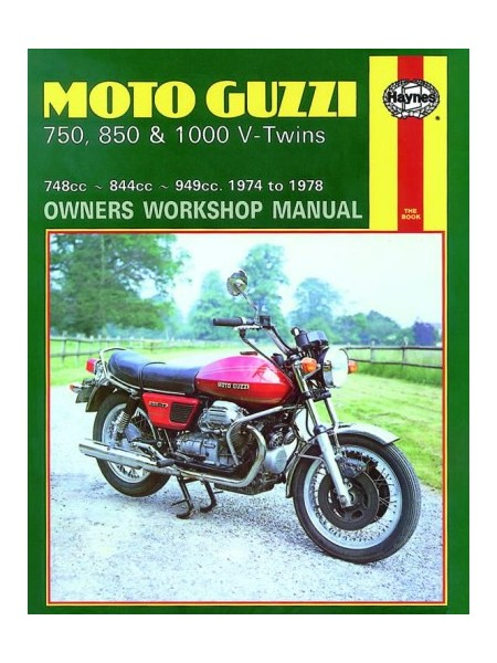 MOTO GUZZI 750, 850 & 1000 V-TWINS 1974-78 - OWNERS WORKSHOP MANUAL