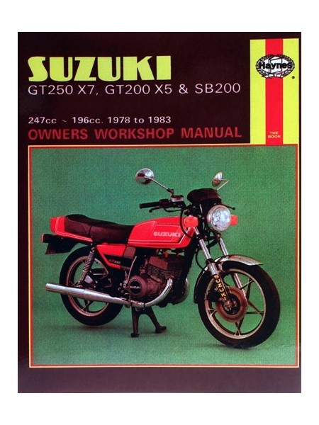 SUZUKI GT250X7, GT200X5 & SB200 TWINS 1978-83 - OWNERS WORKSHOP MANUA