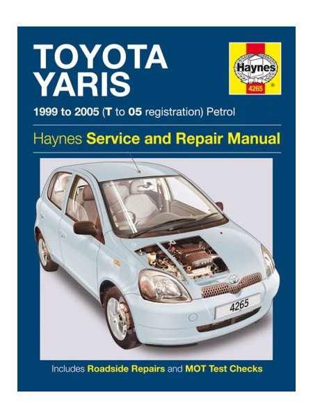 TOYOTA YARIS PETROL 1999-05 - OWNERS WORKSHOP MANUAL