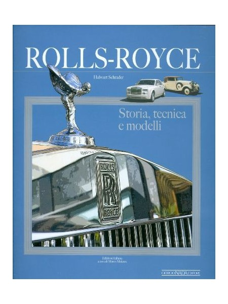 ROLLS-ROYCE - STORIA, TECNICA E MODELLI
