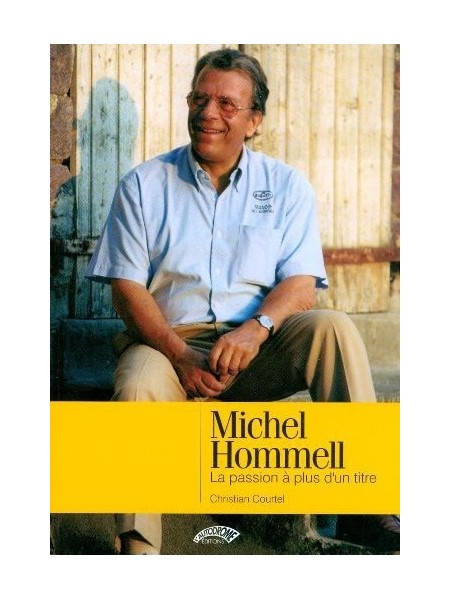 MICHEL HOMMELL LA PASSION A PLUS D'UN TITRE