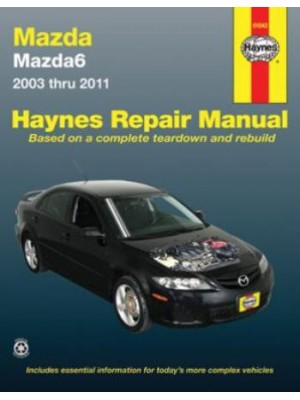 MAZDA MAZDA6 2003 THRU 2011 OWNERS WORKSHOP MANUAL