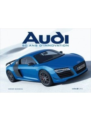 AUDI 50 ANS D'INNOVATION